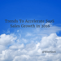 SaaSisms from the C Suite – SaaS insights and trends to accelerate SaaS sales growth in 2016